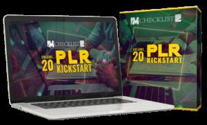 IM Checklist 20: PLR Kickstart